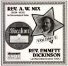 Product Image: Rev A W Nix, Rev Emmett Dickinson - Rev A W Nix (1928-1930) In Chronological Order: Rev Emmett Dickinson Last Recording Sessions (1931)