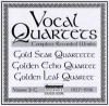 Product Image: Gold Star Quartette, Golden Echo Quartet, Golden Leaf Quartet - Vocal Quartets Complete Recorded Works Vol 3 G 1927-1936