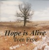 Product Image: Tom Frye - Hope Is Alive