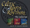 Nick & Anita Haigh - Celtic Roots & Rhythms: The Collection