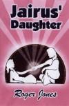 Product Image: Roger Jones - Jairus' Daughter