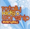 Product Image: Integrity Kids - Totally Kids Worship: Everyday