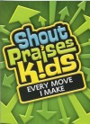 Product Image: Shout Praises! Kids - Every Move I Make