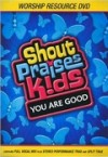 Product Image: Shout Praises Kids - You Are Good
