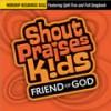 Product Image: Shout Praises Kids - Friend Of God