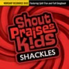 Product Image: Shout Praises Kids - Shackles