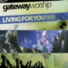 Product Image: Gateway Worship - Living for You