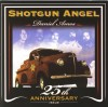 Product Image: Daniel Amos - Shotgun Angel: 25th Anniversary Issue