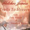 Product Image: Fletcher Jowers - Trails To Heavan