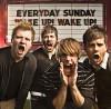 Product Image: Everyday Sunday - Wake Up! Wake Up!