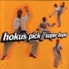 Hokus Pick - Super Duper