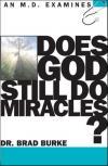 Brad Burke - Does God Still Do Miracles? (M.D. Examines)