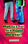 Emily Parke Chase - What Do I Say To A Friend Who's Gay?