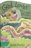 Product Image: Susie Poole - God Loves Jungle Animals (Animal Fold-out Books)
