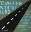 Product Image: Bryan Gilbert Group, The Headstone Quartet - Travelling With The Lord
