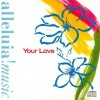 Product Image: Alleluia Music - Your Love