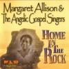 Product Image: Margaret Allison & The Angelic Gospel Singers - Home In The Rock