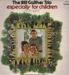 Product Image: Bill Gaither Trio - Especially For Children...Of All Ages!