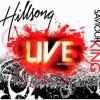 Hillsong - Saviour King