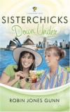 Robin Jones Gunn - Sisterchicks Down Under!