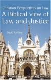 David McIlroy - A Biblical View of Law and Justice