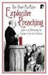 Ronald Boyd-MacMillan - Explosive Preaching: Letters on Detonating the Gospel in the 21st Century