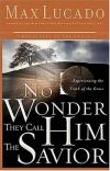 Product Image: Max Lucado - No Wonder They Call Him the Savior: Experiencing the Truth of the Cross