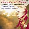 Product Image: Sir Edward Elgar, Thomas Trotter - Chanson de Matin