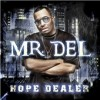 Mr Del - Hope Dealer