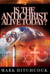 Mark Hitchcock - Is the Antichrist Alive Today?