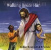 Product Image: Aidan Scannell & Friends - Walking Beside Him