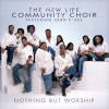 Product Image: John P Kee & The New Life Community Choir - Nothing But Worship