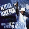 Product Image: Khul Rhema - What The World Needs Now