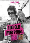Product Image: Dave Clemo - Too Old For Punk