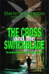 David Wilkerson - The Cross and the Switchblade: The Greatest Inspirational True Story of All Time