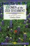 Gladys Hunt - LifeBuilder: Women of the Old Testament