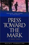 Kathy Johnston - Press Toward the Mark: Training Your Heart in Godliness