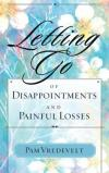 Pam Vredevelt - Letting Go of Disappointments and Painful Losses
