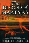 Leigh Churchill - The Blood of Martyrs