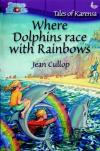 Jean Cullop - Where Dolphins Race with Rainbows