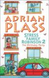 Product Image: Adrian Plass - Stress Family Robinson: The Birthday Party No. 2