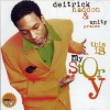 Product Image: Deitrick Haddon & Unity Praise - This Is My Story