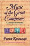 Product Image: Patrick Kavanaugh - Music of the Great Composers: A Listener's Guide to the Best of Classical Music