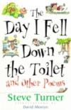 Product Image: Steve Turner - The Day I Fell Down The Toilet And Other Poems