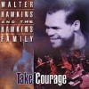 Product Image: Walter Hawkins & The Hawkins Family - Take Courage