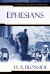 H Ironside - Ephesians (Ironside Expository Commentaries)