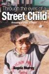 Angela Murray - Through the Eyes of a Street Child: Amazing Stories of Hope