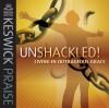 Product Image: Keswick - Unshackled: Keswick Praise 2007