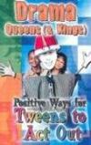Marcia Stoner - Drama Queens (and Kings): Positive Ways for Teens to Act Out