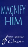 Product Image: New Horizons Choir - Magnify Him